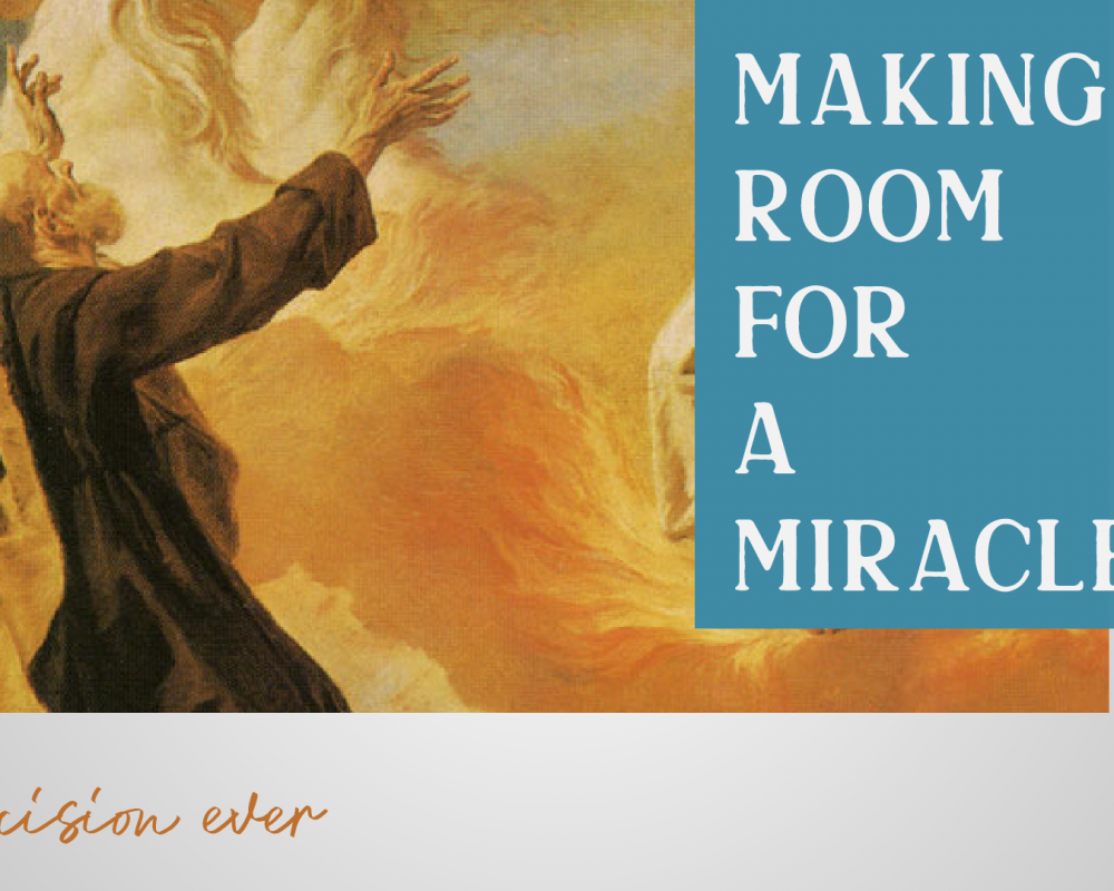 Making Room for a Miracle